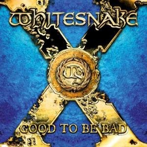 Whitesnake - Good To Be Bad - Zortam Music