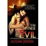 His Witness To Evil ~ Autumn Jordon