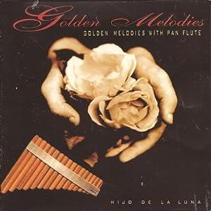 Golden Melodies with Pan Flute: Hijo De La Luna - Golden Melodies with
