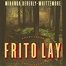 Frito Lay (       UNABRIDGED) by Miranda Beverly-Whittemore Narrated by Amy Tallmadge