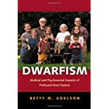 Dwarfism: Medical and Psychosocial Aspects of Profound Short Statureby Betty M. Adelson PhD