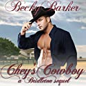 Chey's Cowboy (       UNABRIDGED) by Becky Barker Narrated by Johnny Peppers