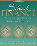 School Finance: Achieving High Standards with Equity and Efficiency (3rd Edition)