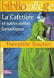 echange, troc Théophile Gautier, Bertrand Louet - La Cafetière  et autres contes fantastiques