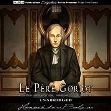 Le Pere Goriot | Livre audio Auteur(s) : Honoré de Balzac Narrateur(s) : David McCallion