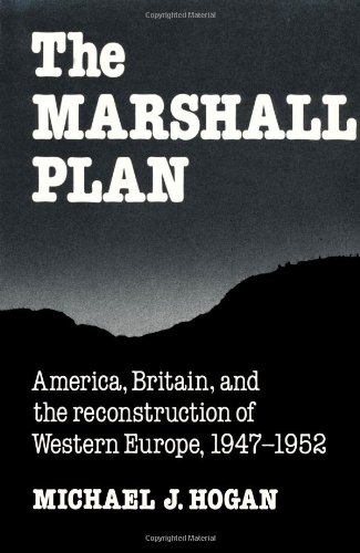 The Marshall Plan: America, Britain and the Reconstruction of Western Europe
