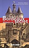 echange, troc Antoine Lebègue, Yves Simone - Bordeaux disparu et secret