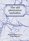 img - for The Old Plantation Melodies book / textbook / text book