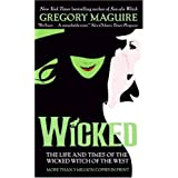 Wicked: The Life and Times of the Wicked Witch of the Westby Gregory Maguire