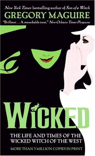 Cover of Wicked: The Life and Times of the Wicked Witch of the West (Wicked Years)