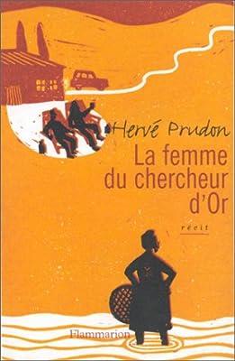 La femme du chercheur d'or de Hervé Prudon
