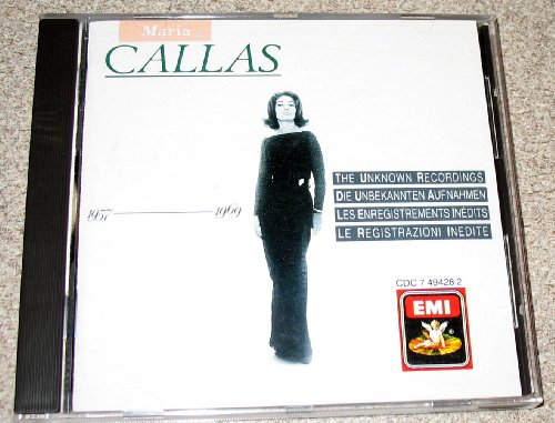Maria Callas - The Unknown Recordings - Zortam Music