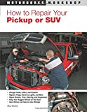 How To Repair Your Pickup or SUV (Motorbooks Workshop) (0760333203) by Brand, Paul