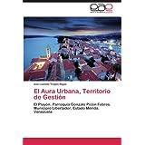 El Aura Urbana, Territorio de Gestión: El Playón. Parroquia Gonzalo Picón Febres. Municipio Libertador. Estado...