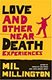 Mil Millington Love and Other Near Death Experiences