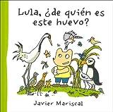 Lula, de Quien Es Este Huevo? (Spanish Edition)