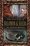 img - for The Lost City of Solomon and Sheba: An African Mystery book / textbook / text book