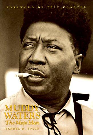 Muddy Waters: The Mojo Man