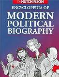 The Hutchinson Encyclopedia Of Modern Political Biography (0813337410) by Hutchinson, John