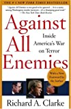 Against All Enemies: Inside America's War on Terror (0743260457) by Richard A. Clarke
