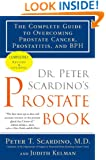 Dr. Peter Scardino's Prostate Book, Revised Edition: The Complete Guide to Overcoming Prostate Cancer, Prostatitis, and BPH