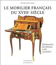 Le Mobilier français du XVIIIe siècle : Dictionnaire des ébénistes et des menuisiers