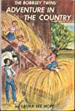 Bobbsey Twins' Adventure in the Country (The Bobbsey Twins, 2) (0448080028) by Hope, Laura Lee
