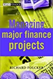 img - for Managing Major Finance Projects (Wiley Finance Series) book / textbook / text book
