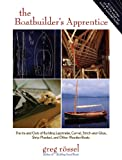 img - for The Boatbuilder's Apprentice: The Ins and Outs of Building Lapstrake, Carvel, Stitch-and-Glue, Strip-Planked, and Other Wooden Boa book / textbook / text book