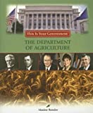 The Department of Agriculture (This Is Your Government)