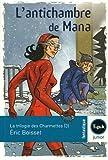echange, troc Eric Boisset - La trilogie des Charmettes, Tome 3 : L'antichambre de Mana