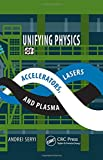 img - for Unifying Physics of Accelerators, Lasers and Plasma book / textbook / text book