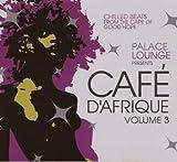 echange, troc Various Artists - Palace Lounge Presents Cafe D'Afrique 3