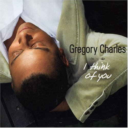 Gregory Charles - I Think Of You