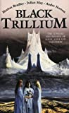 Marion Zimmer Bradley Black Trillium (Trillium 1)