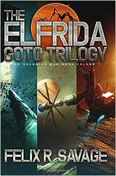 The Solarian War Saga, Books 1-3 - Felix R. Savage