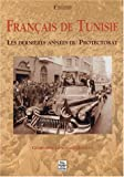 echange, troc Geneviève Goussaud-Falgas - Français de Tunisie : Les dernières années du Protectorat