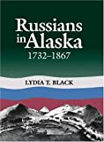 img - for Russians in Alaska: 1732-1867 book / textbook / text book