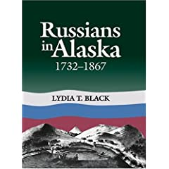 Russians in Alaska: 1732-1867 by Lydia Black
