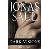 Dark Visions (A Sarah Roberts Thriller Book One)by Jonas Saul