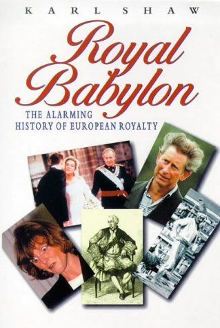 Royal Babylon: Alarming History of European Royalty