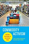 Commodity Activism: Cultural Resistan...