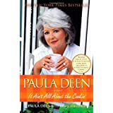 Paula Deen: It Ain't All About the Cookin' ~ Paula Deen
