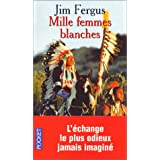 Mille Femmes blanchespar Jim Fergus