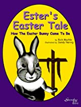 Ester's Easter Tale: How the Easter Bunny Came to Be