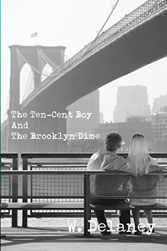 the-ten-cent-boy-and-the-brooklyn-dime-by-w-delaney-2014-03-08
