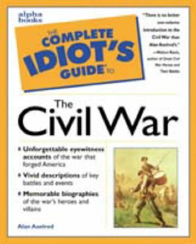 Complete Idiot's Guide to Civil War (The Complete Idiot's Guide), Alan  Axelrod