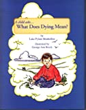 img - for What Does Dying Mean?: A Child Asks... book / textbook / text book