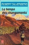 echange, troc Robert Silverberg - Le Temps des changements