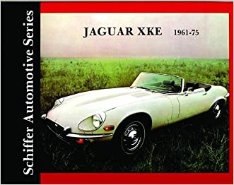 Jaguar XKE 1961-1975: (Schiffer Automotive Series)